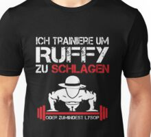 One Piece - Ich Trainiere Um Ruffy Zu Schlagen Unisex T-Shirt