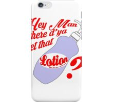 Lotion? iPhone Case/Skin