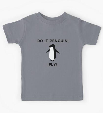 Do it penguin, fly! Kids Tee