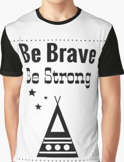 Be Brave, Be Strong - White Graphic T-Shirt