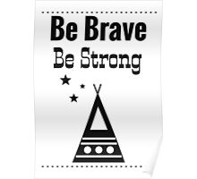 Be Brave, Be Strong - White Poster
