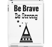 Be Brave, Be Strong - White iPad Case/Skin