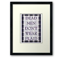 DEAD MEN DON'T WEAR PLAID Framed Print
