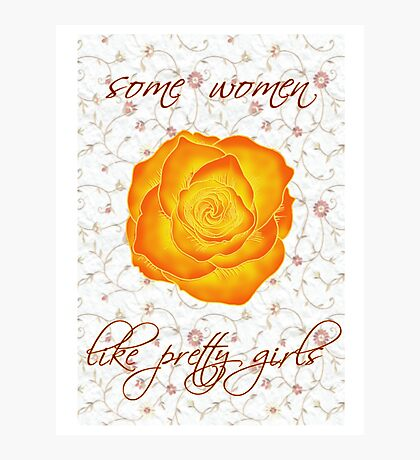 some women like pretty girls Photographic Print