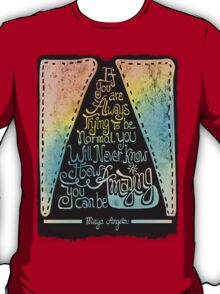 Quote by Maya Angelou  T-Shirt