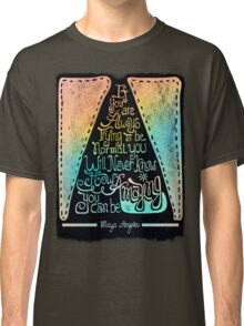 Quote by Maya Angelou  Classic T-Shirt