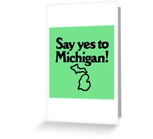 Say Yes To Michigan Greeting Card