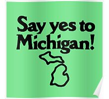 Say Yes To Michigan Poster