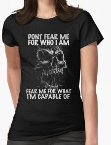 Don't Fear Me For Who I Am Womens Fitted T-Shirt