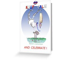 Keep Calm and Celebrate - tony fernandes Greeting Card