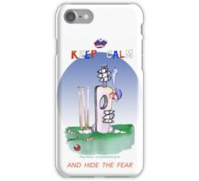 Keep Calm and hide the fear - tony fernandes iPhone Case/Skin