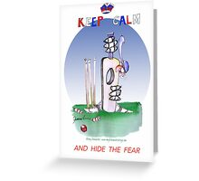 Keep Calm and hide the fear - tony fernandes Greeting Card