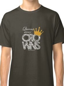 Queens Wear Crowns - BLACK Classic T-Shirt