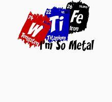 I'm So Metal Unisex T-Shirt