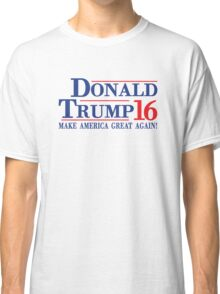 Donald Trump 16 Make America Great Again! Classic T-Shirt