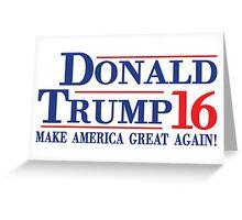 Donald Trump 16 Make America Great Again! Greeting Card