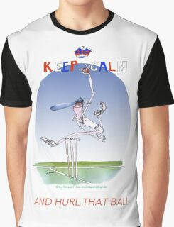 Keep Calm and hurl that ball - tony fernandes Graphic T-Shirt