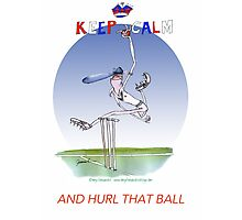 Keep Calm and hurl that ball - tony fernandes Photographic Print