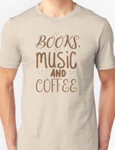books, music and coffee Unisex T-Shirt