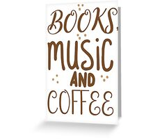 books, music and coffee Greeting Card