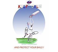 Keep Calm and protect your bails - tony fernandes Photographic Print