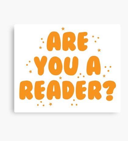 are you a reader? Canvas Print
