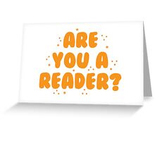 are you a reader? Greeting Card