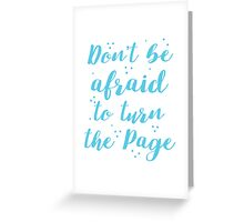 Don't be afraid to turn the page Greeting Card
