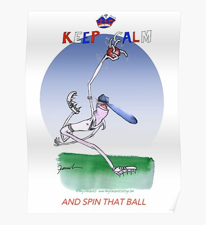 Keep Calm and spin that ball - tony fernandes Poster