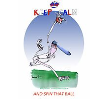 Keep Calm and spin that ball - tony fernandes Photographic Print