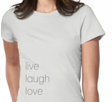 Live Laugh Love Womens Fitted T-Shirt
