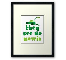 they see me mowin (with green grass lawn mower) Framed Print