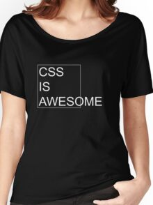 CSS Is Awesome [Dark Edition] Women's Relaxed Fit T-Shirt