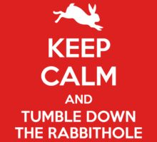 [ Keep Calm ] And Tumble Down the Rabbit Hole Baby Tee