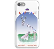 Keep Calm and well grounded - tony fernandes iPhone Case/Skin