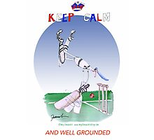 Keep Calm and well grounded - tony fernandes Photographic Print