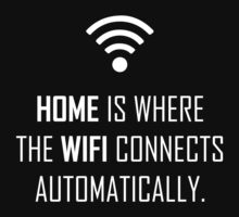 Home is where wifi connects automatically Kids Tee