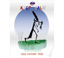 Keep Calm Old Father Time - tony fernandes Poster