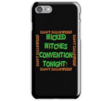 Wicked Witches Convention Tonight iPhone Case/Skin