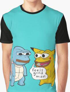 Feels good man. Graphic T-Shirt