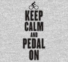 Keep Calm and Pedal On by designshoop