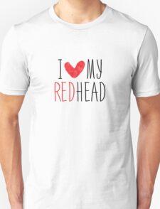 I Love My Redhead Unisex T-Shirt