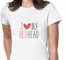 I Love My Redhead Womens Fitted T-Shirt