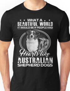 People Had Hearts Like Australian Shepherd Dogs Unisex T-Shirt