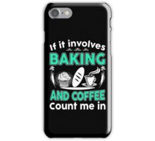 I Love Baking & Coffee iPhone Case/Skin