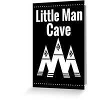 Little Man Cave - Black Greeting Card