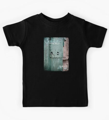 Smile and the World Smiles With You Kids Tee