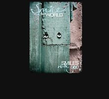 Smile and the World Smiles With You Unisex T-Shirt
