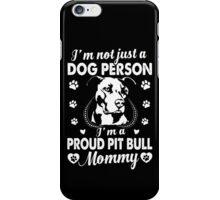 I'm A Proud Pit Bull Mommy iPhone Case/Skin