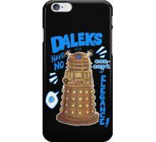 Daleks not elegant iPhone Case/Skin